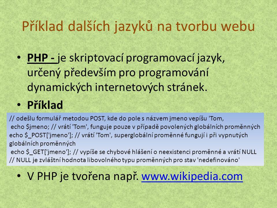 JavaScript: Nyní se zpravidla používá jako interpretovaný programovací jazyk pro WWW stránky, často vkládaný přímo do HTML kódu stránky.