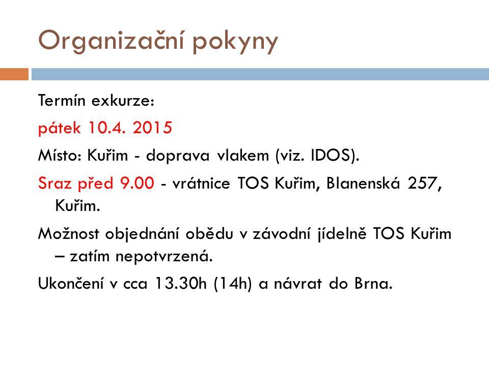 Organizační pokyny Společný odjezd z Brna hl.n.