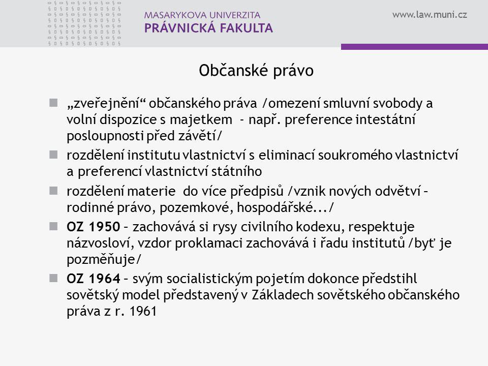 """www.law.muni.cz Občanské právo """"zveřejnění"""" občanského práva /omezení smluvní svobody a volní dispozice s majetkem - např. preference intestátní poslo"""