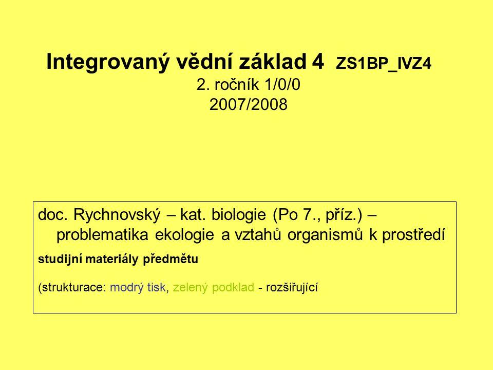 doc. Rychnovský – kat. biologie (Po 7., příz.) – problematika ekologie a vztahů organismů k prostředí studijní materiály předmětu (strukturace: modrý