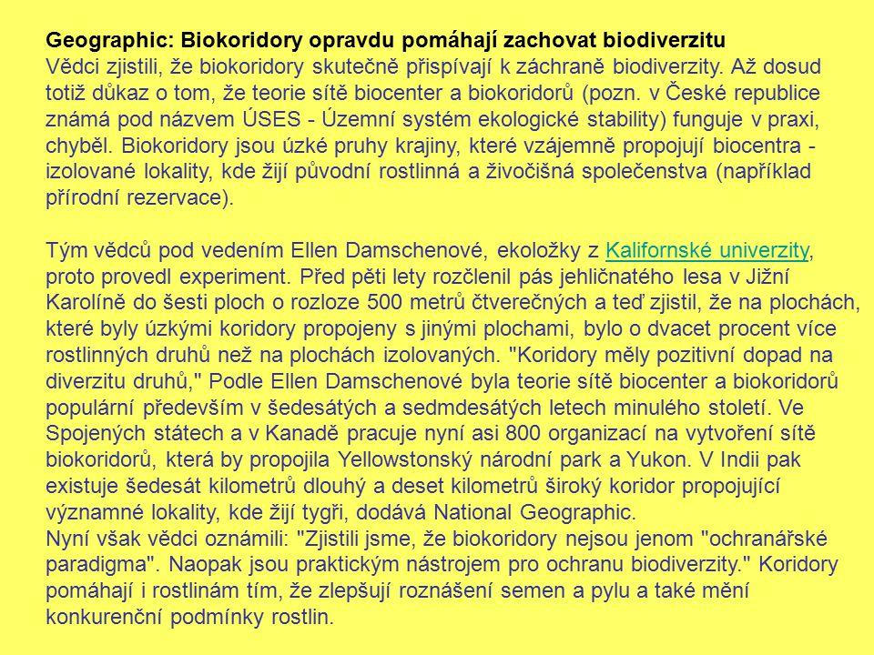 Geographic: Biokoridory opravdu pomáhají zachovat biodiverzitu Vědci zjistili, že biokoridory skutečně přispívají k záchraně biodiverzity. Až dosud to
