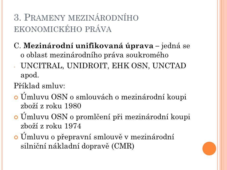 3. P RAMENY MEZINÁRODNÍHO EKONOMICKÉHO PRÁVA C.