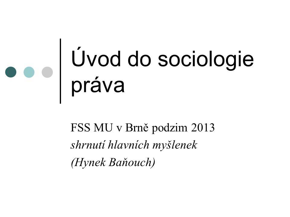 Úvod do sociologie práva FSS MU v Brně podzim 2013 shrnutí hlavních myšlenek (Hynek Baňouch)