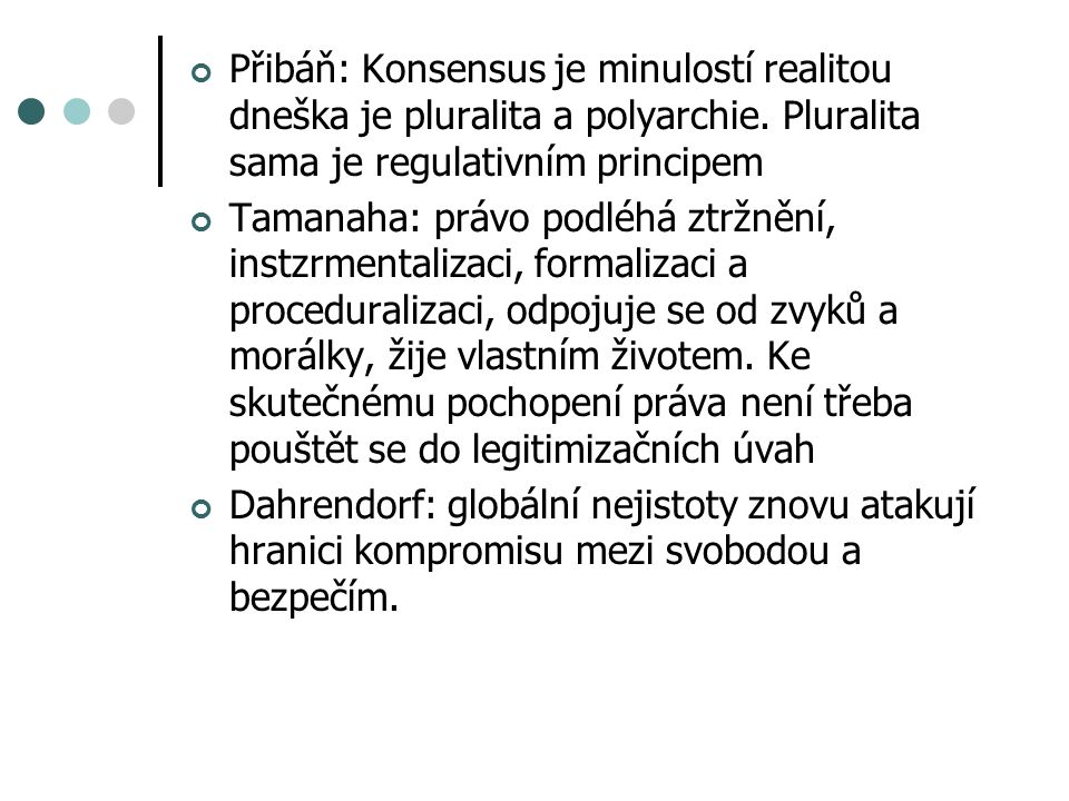 Přibáň: Konsensus je minulostí realitou dneška je pluralita a polyarchie.