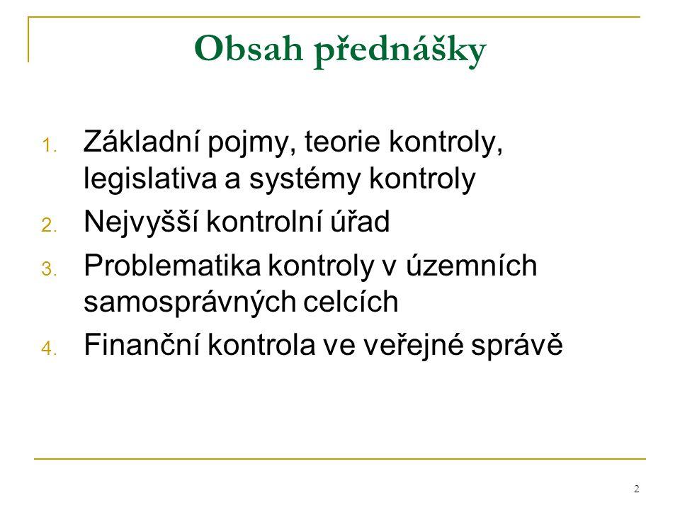 3 1. Základní pojmy, teorie kontroly, legislativa a systémy kontroly