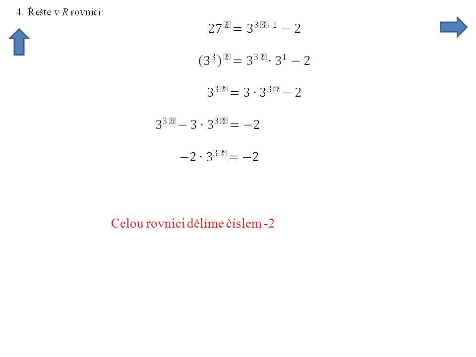 Celou rovnici dělíme číslem -2