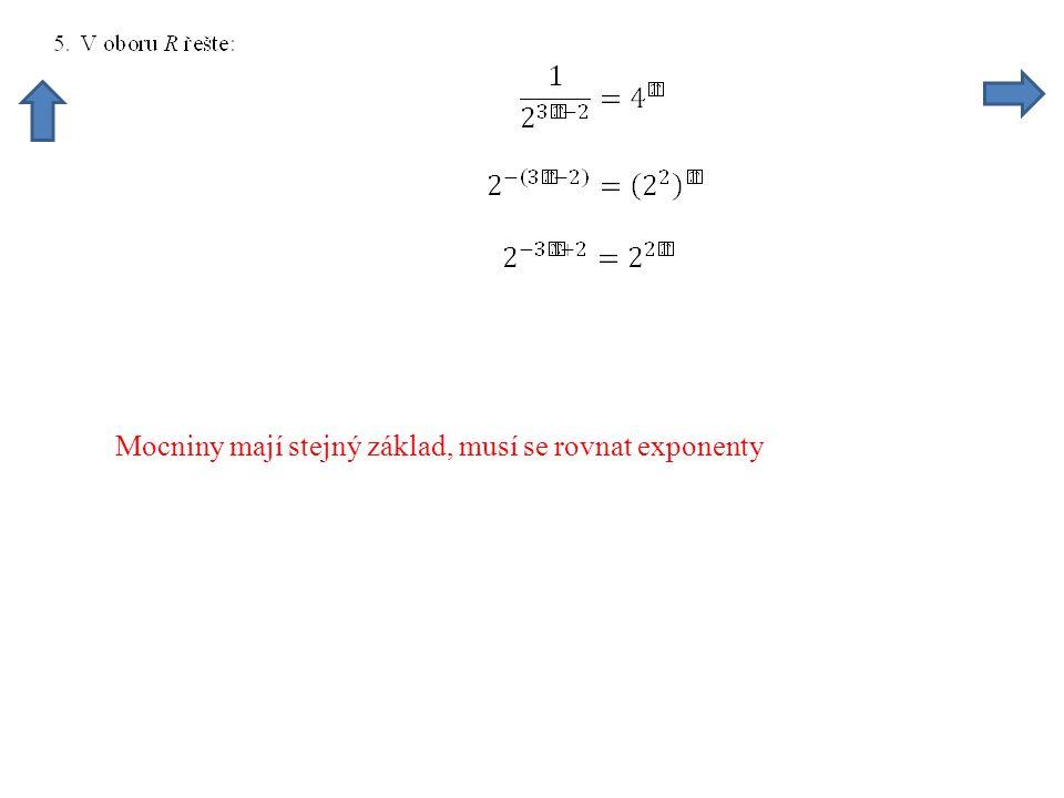 Mocniny mají stejný základ, musí se rovnat exponenty