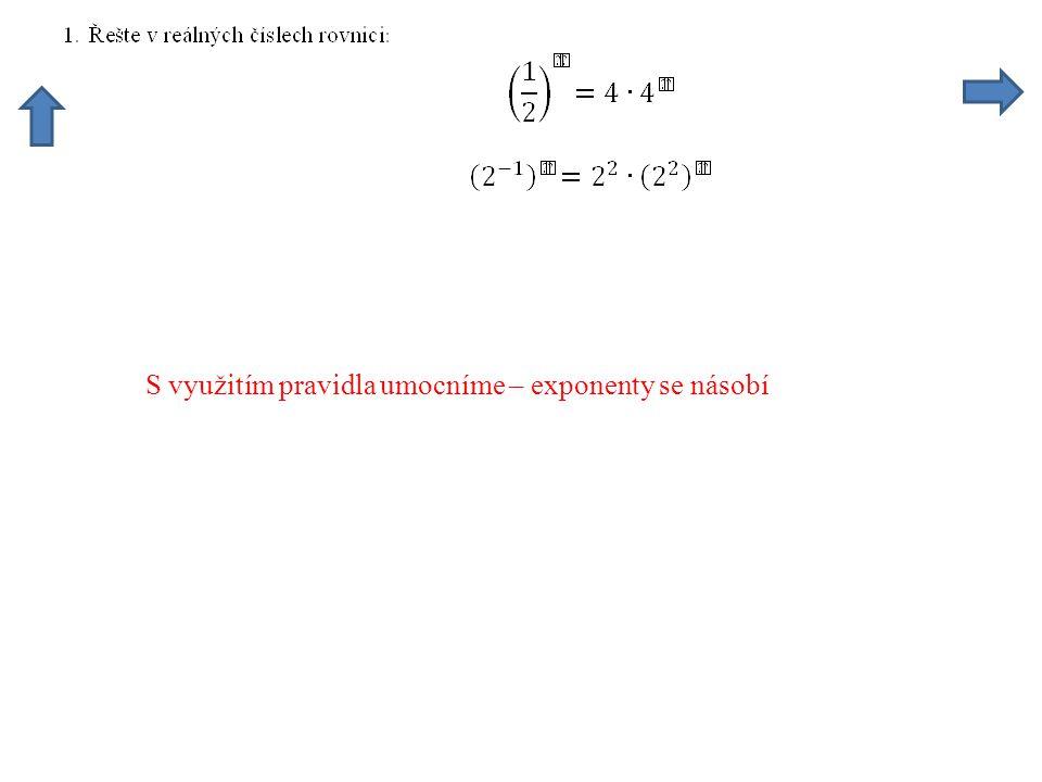 S využitím pravidla násobíme – exponenty se sčítají