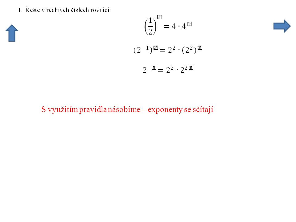 Na levé straně násobíme mocniny – exponenty se sčítají