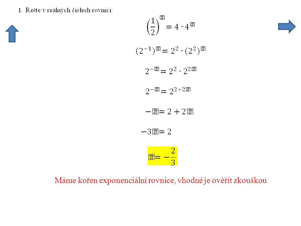 Máme kořen exponenciální rovnice, vhodné je ověřit zkouškou