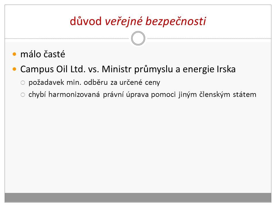 důvod veřejné bezpečnosti málo časté Campus Oil Ltd.
