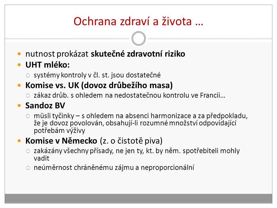 Ochrana zdraví a života … nutnost prokázat skutečné zdravotní riziko UHT mléko:  systémy kontroly v čl.