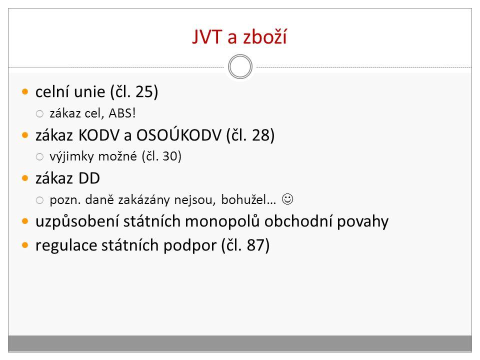 JVT a zboží celní unie (čl.25)  zákaz cel, ABS. zákaz KODV a OSOÚKODV (čl.