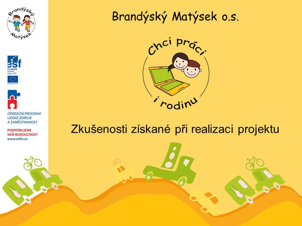 Zkušenosti získané při realizaci projektu Brandýský Matýsek o.s.