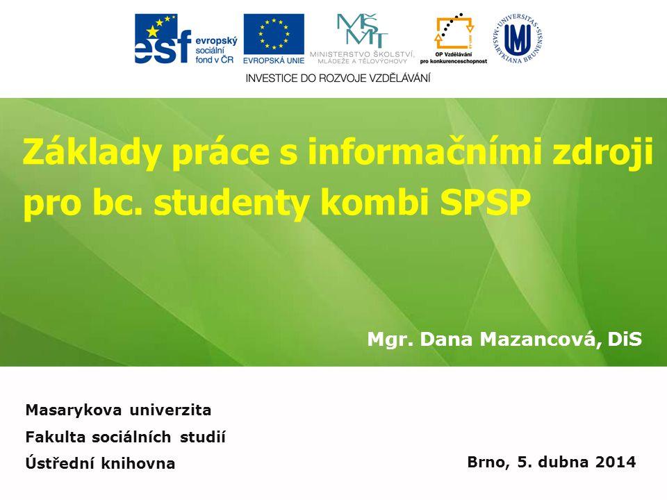 Základy práce s informačními zdroji pro bc. studenty kombi SPSP Mgr.
