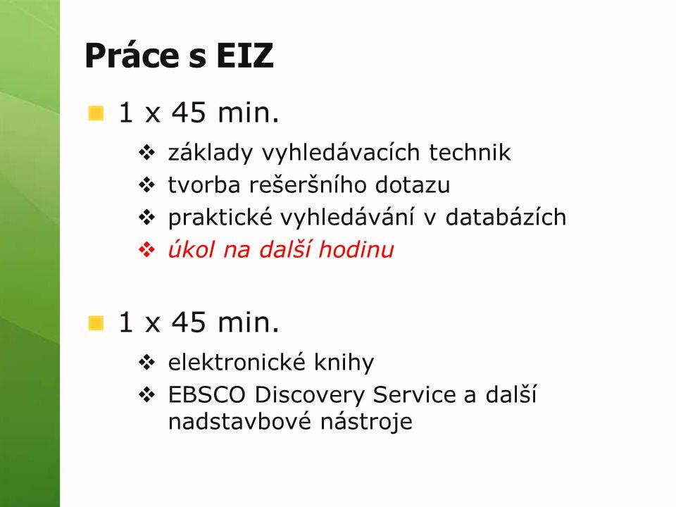 Práce s EIZ 1 x 45 min.
