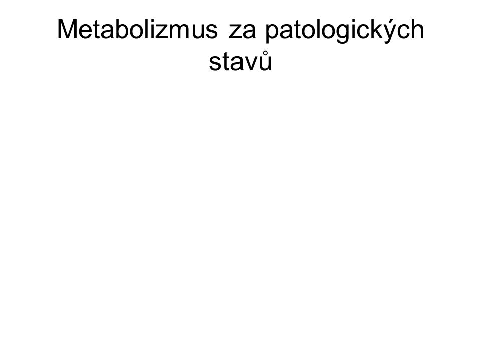 Metabolizmus za patologických stavů