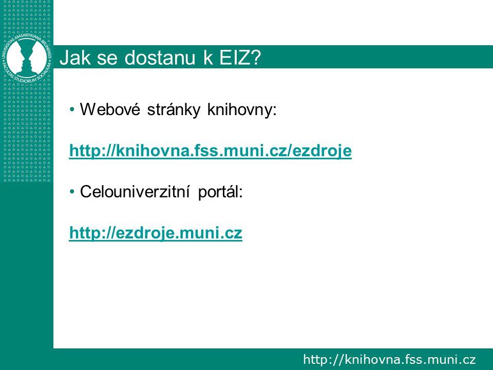 http://knihovna.fss.muni.cz Gale, OAPEN Library Gale virtuální knihovna vybraných elektronických encyklopedických knih OAPEN Library volně dostupná e-knihovna se zaměřením na humanitní a sociální vědy