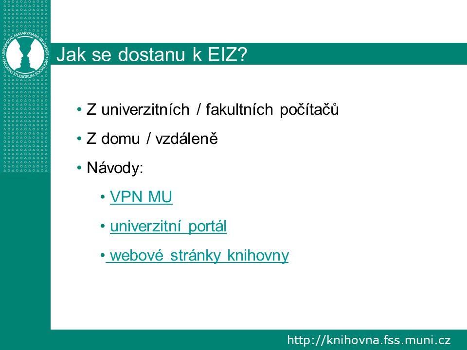 http://knihovna.fss.muni.cz Jak definovat dotaz pro vyhledávání.