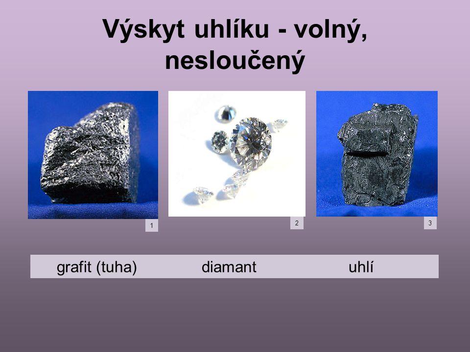 Výskyt uhlíku - volný, nesloučený grafit (tuha) diamant uhlí 1 23