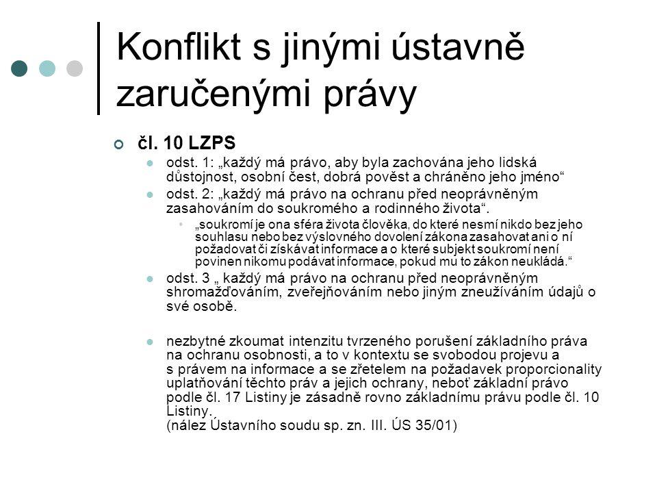 Konflikt s jinými ústavně zaručenými právy čl. 10 LZPS odst.