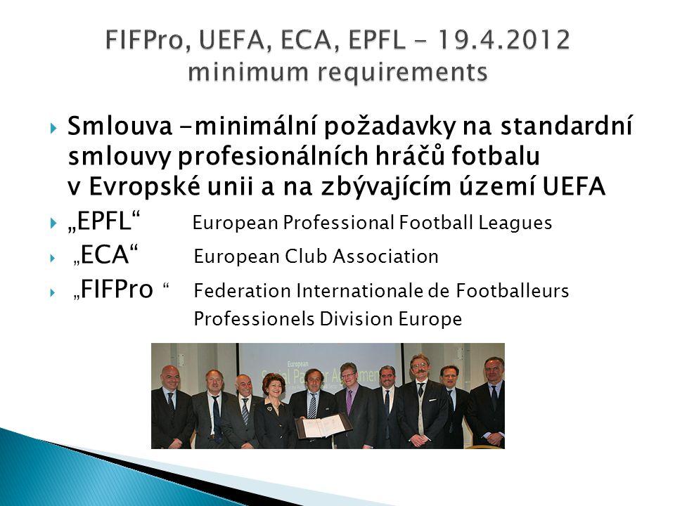""" Smlouva -minimální požadavky na standardní smlouvy profesionálních hráčů fotbalu v Evropské unii a na zbývajícím území UEFA  """"EPFL"""" European Profes"""