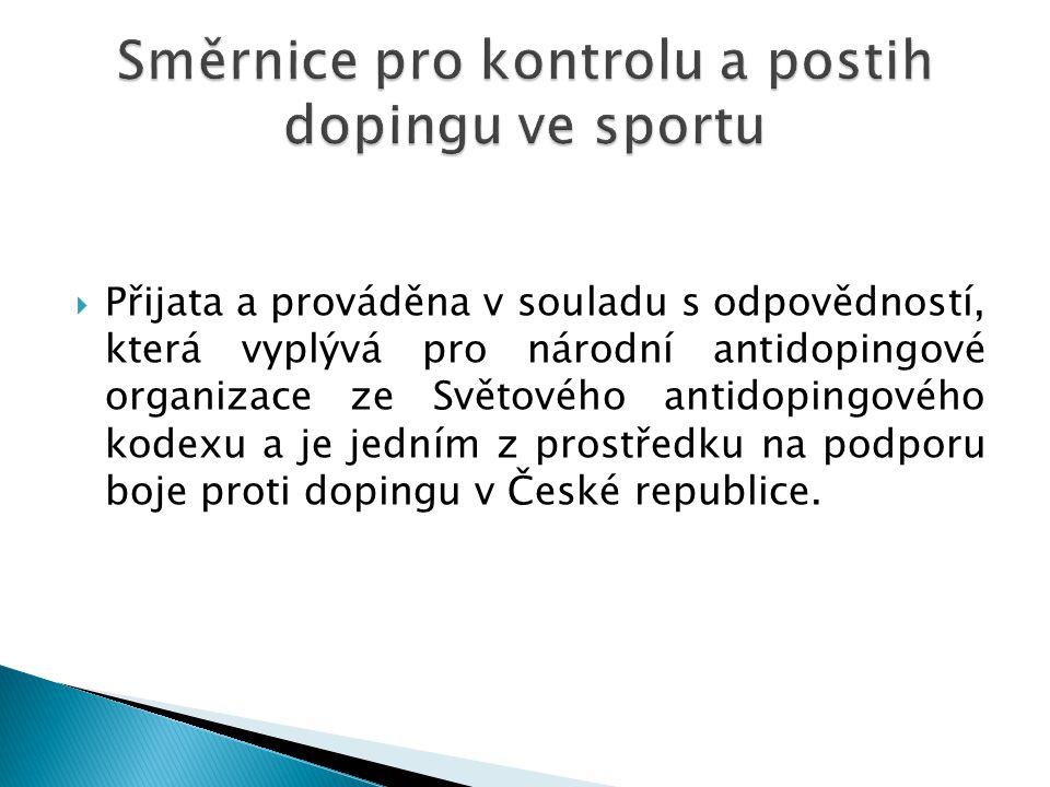  Přijata a prováděna v souladu s odpovědností, která vyplývá pro národní antidopingové organizace ze Světového antidopingového kodexu a je jedním z p