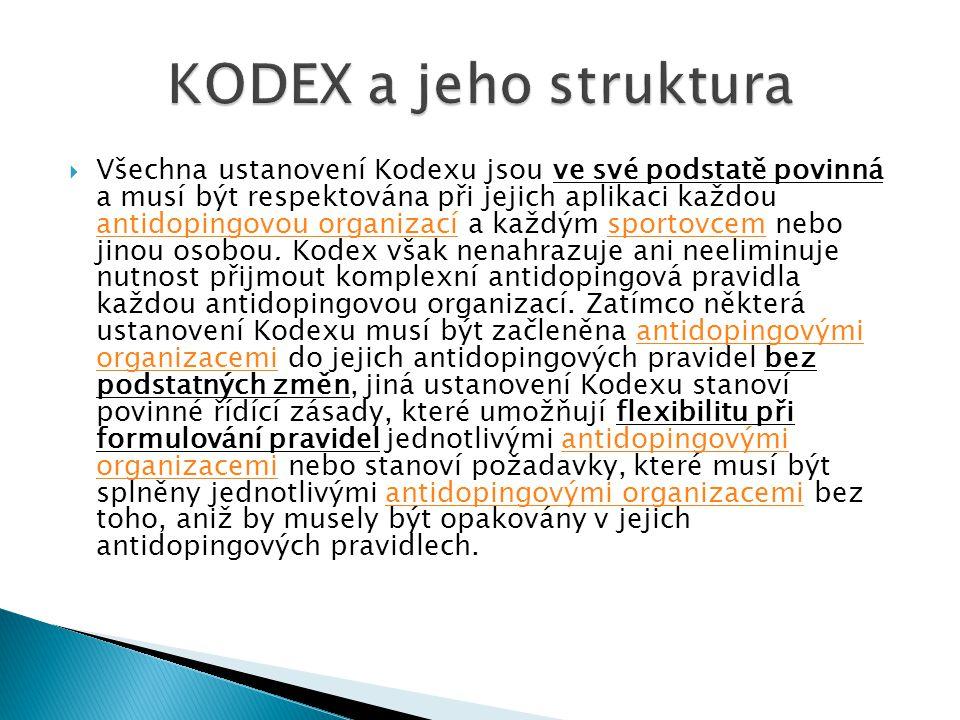  Všechna ustanovení Kodexu jsou ve své podstatě povinná a musí být respektována při jejich aplikaci každou antidopingovou organizací a každým sportov