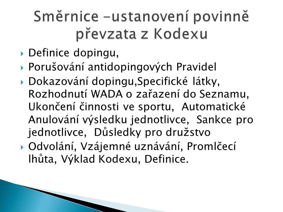  Definice dopingu,  Porušování antidopingových Pravidel  Dokazování dopingu,Specifické látky, Rozhodnutí WADA o zařazení do Seznamu, Ukončení činno