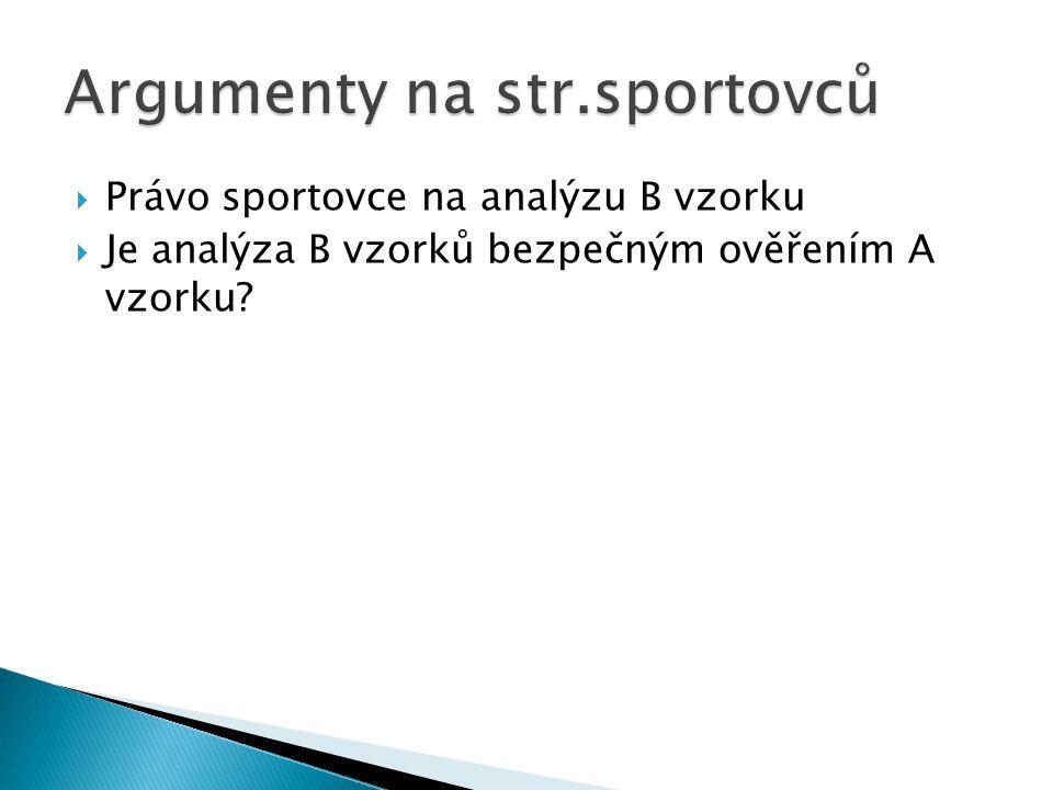  Právo sportovce na analýzu B vzorku  Je analýza B vzorků bezpečným ověřením A vzorku?