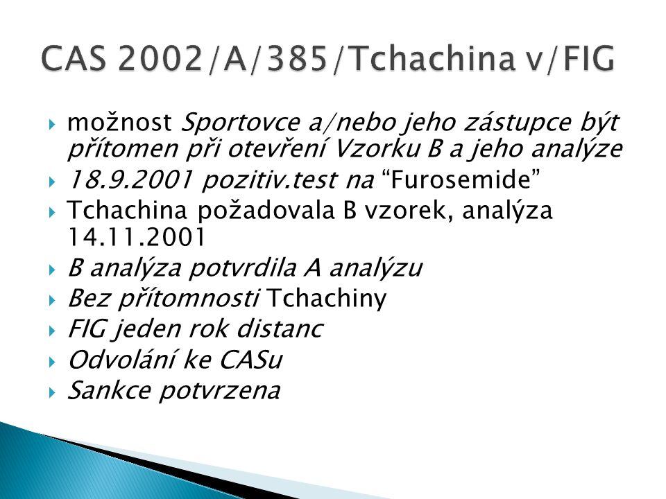 """ možnost Sportovce a/nebo jeho zástupce být přítomen při otevření Vzorku B a jeho analýze  18.9.2001 pozitiv.test na """"Furosemide""""  Tchachina požado"""