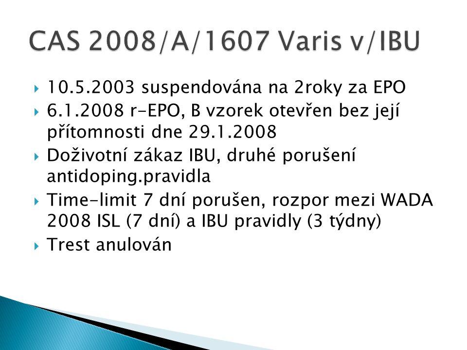  10.5.2003 suspendována na 2roky za EPO  6.1.2008 r-EPO, B vzorek otevřen bez její přítomnosti dne 29.1.2008  Doživotní zákaz IBU, druhé porušení a