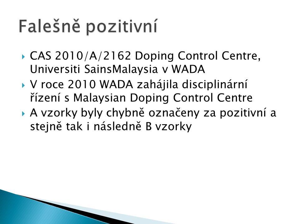  CAS 2010/A/2162 Doping Control Centre, Universiti SainsMalaysia v WADA  V roce 2010 WADA zahájila disciplinární řízení s Malaysian Doping Control C