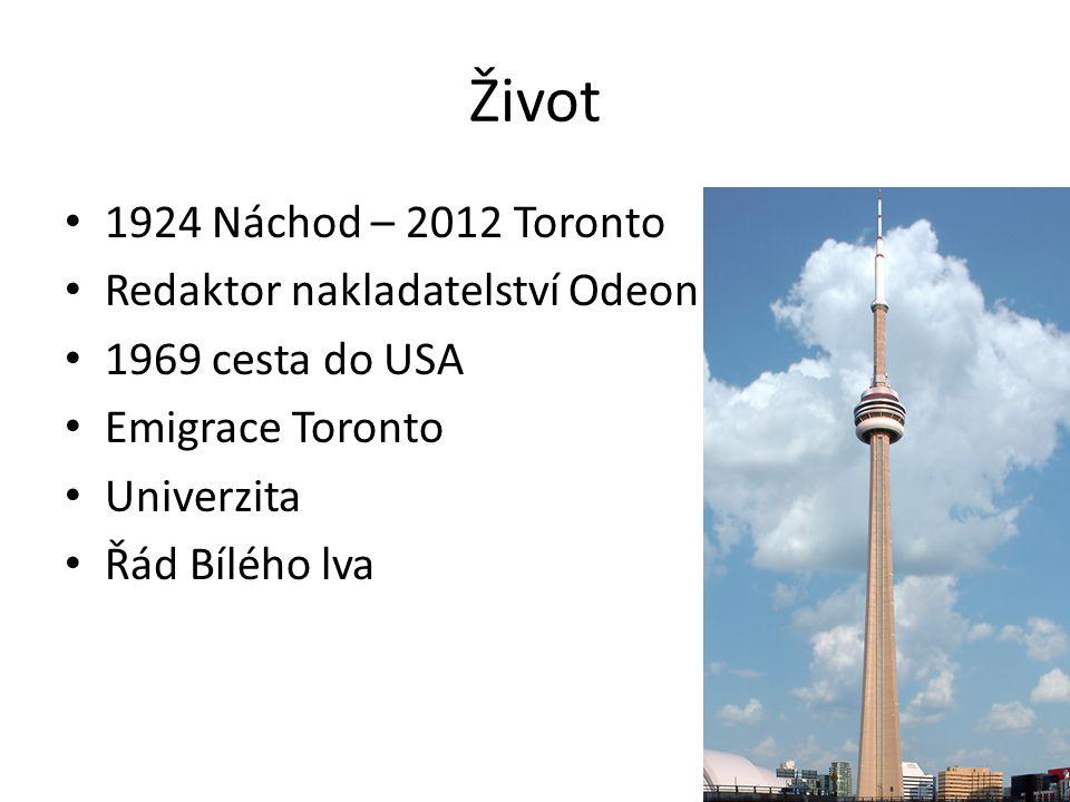Život 1924 Náchod – 2012 Toronto Redaktor nakladatelství Odeon 1969 cesta do USA Emigrace Toronto Univerzita Řád Bílého lva