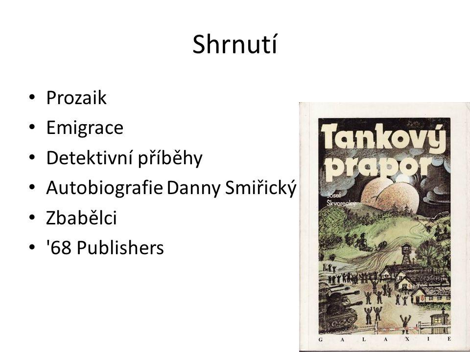 Shrnutí Prozaik Emigrace Detektivní příběhy Autobiografie Danny Smiřický Zbabělci '68 Publishers