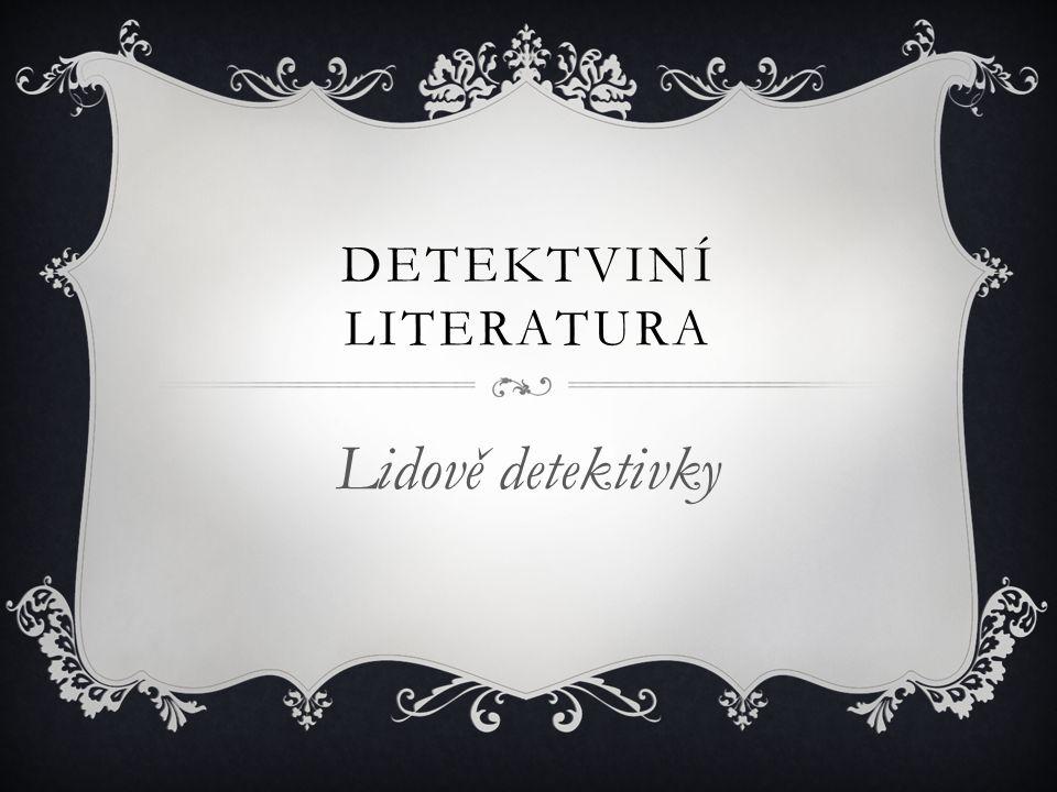 DETEKTVINÍ LITERATURA Lidově detektivky