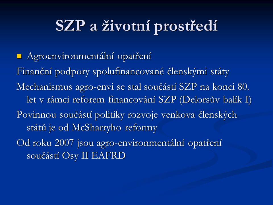 SZP a životní prostředí Agroenvironmentální opatření Agroenvironmentální opatření Finanční podpory spolufinancované členskými státy Mechanismus agro-e
