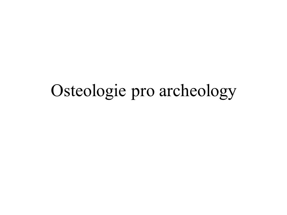 Osteologie pro archeology