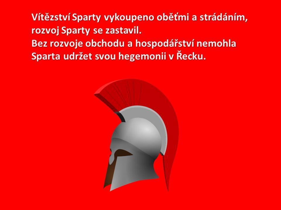 Vítězství Sparty vykoupeno oběťmi a strádáním, rozvoj Sparty se zastavil. Bez rozvoje obchodu a hospodářství nemohla Sparta udržet svou hegemonii v Ře