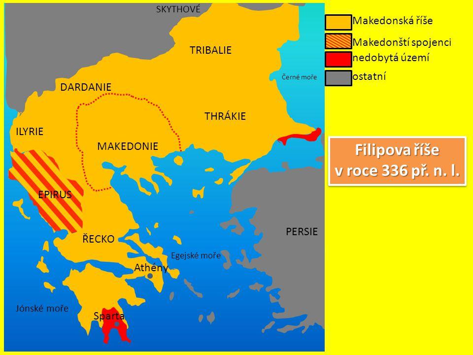 ŘECKO THRÁKIE ILYRIE MAKEDONIE TRIBALIE PERSIE EPIRUS Černé moře Egejské moře Jónské moře Sparta Athény SKYTHOVÉ Makedonská říše Makedonští spojenci D