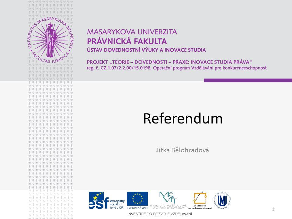 2 Referendum Projev přímé formy demokracie –Jeho zvláštní projevy: plebiscit, veto –Další formy přímé demokracie: lidová iniciativa, petice, … Doplňuje zastupitelskou demokracii Dělení dle různých kritérií –Celostátní / krajské / místní –Ústavodárné / zákonodárné / plebiscit –Obligatorní / fakultativní –Závazné / konzultativní –Předběžné / následné (veto)