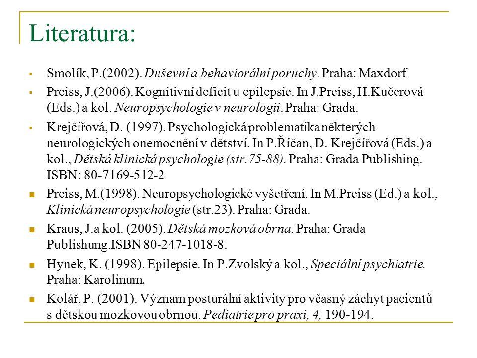 Další související poruchy Většina dětí podává ve škole nižší výkony, nejhorší výkony podávají děti se sekundární generalizovanou epilepsií s četnými záchvaty (Austin et al., 1998, cit.Krejčířová, 2001), Podíl mají organické vlivy, ale i snížená očekávání rodičů a snížené sebehodnocení dětí samotných.