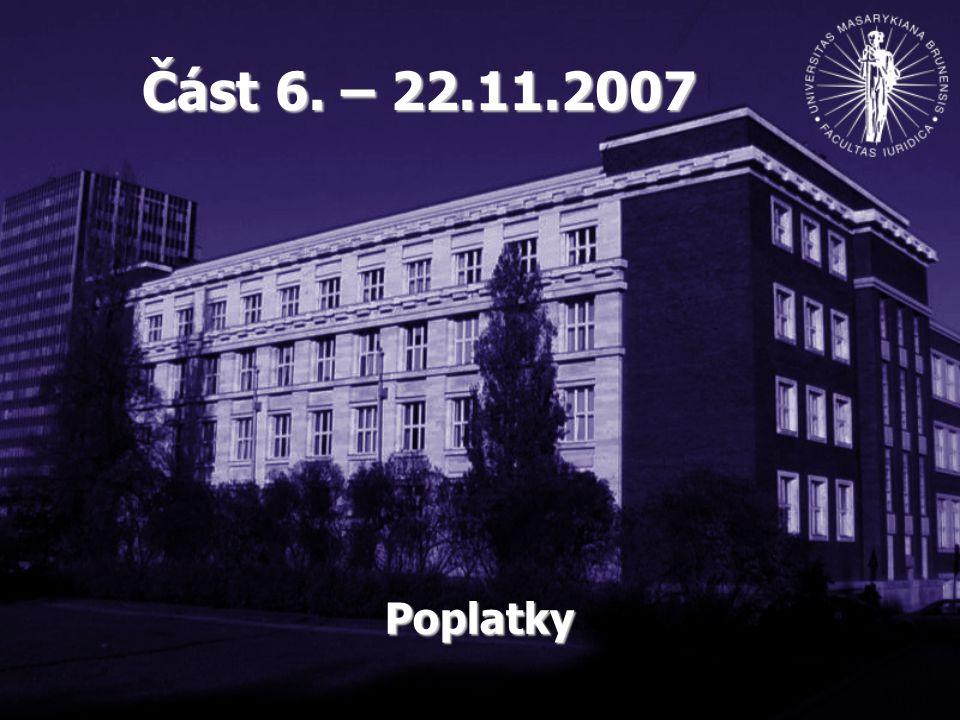Část 6. – 22.11.2007 Poplatky