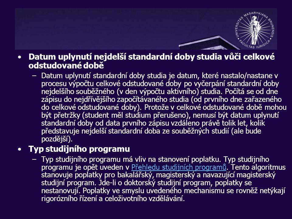 Datum uplynutí nejdelší standardní doby studia vůči celkové odstudované době –Datum uplynutí standardní doby studia je datum, které nastalo/nastane v procesu výpočtu celkové odstudované doby po vyčerpání standardní doby nejdelšího souběžného (v den výpočtu aktivního) studia.