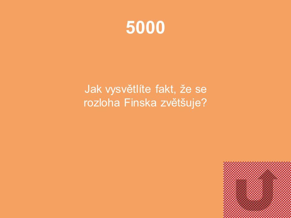 4000 Z jakého důvodu se Finsko vyznačuje poměrně vysokou kontinentalitou podnebí