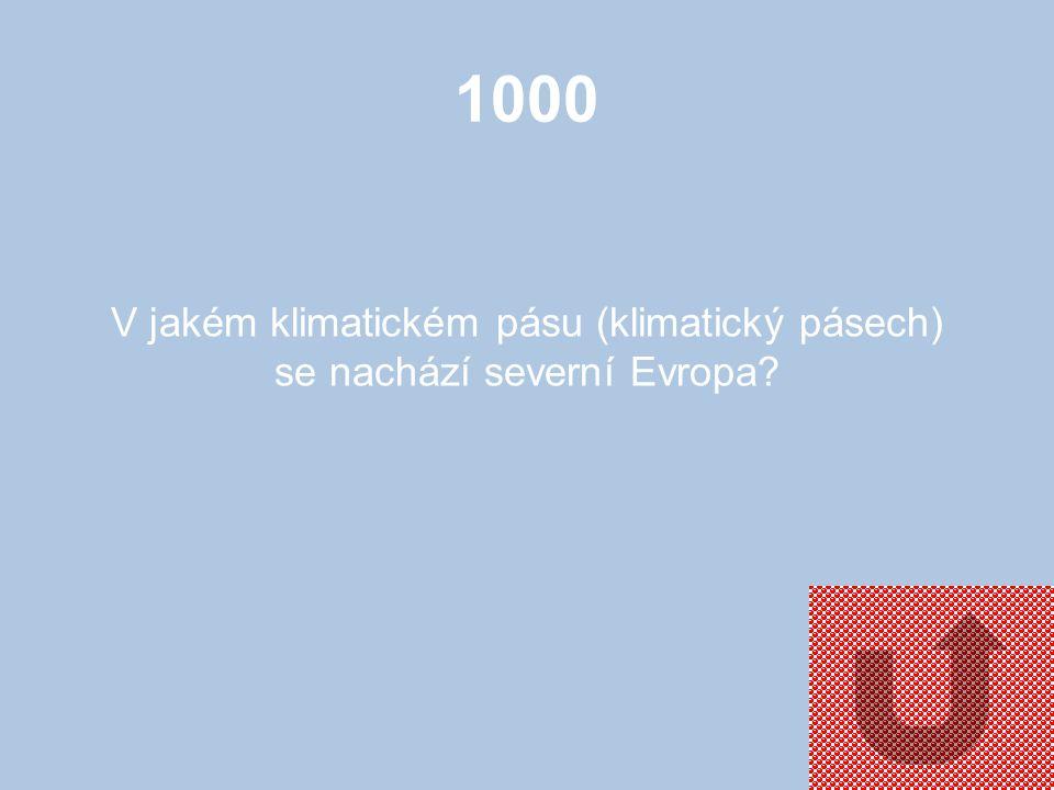 1000 V jakém klimatickém pásu (klimatický pásech) se nachází severní Evropa?