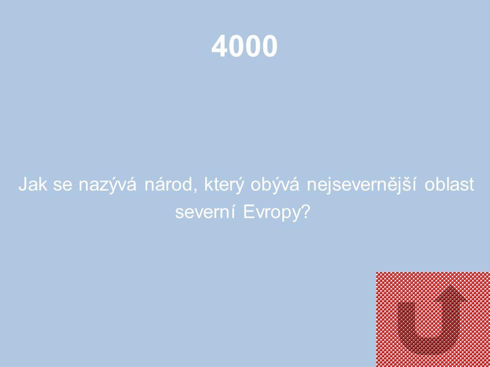4000 Jak se nazývá národ, který obývá nejsevernější oblast severní Evropy?