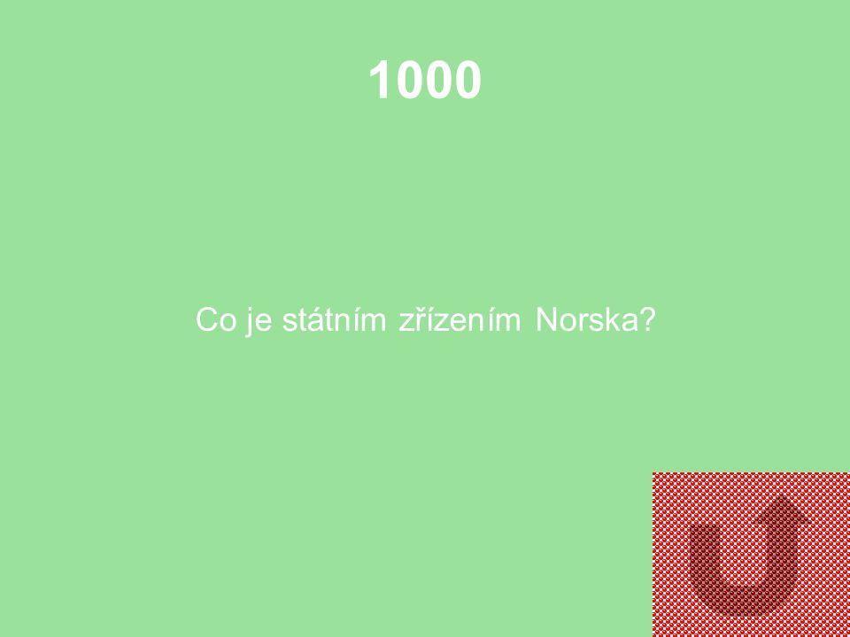 1000 Co je státním zřízením Norska?
