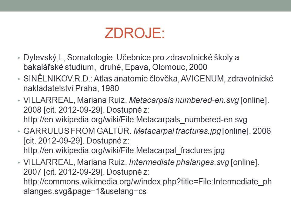 ZDROJE: Dylevský,I., Somatologie: Učebnice pro zdravotnické školy a bakalářské studium, druhé, Epava, Olomouc, 2000 SINĚLNIKOV.R.D.: Atlas anatomie čl