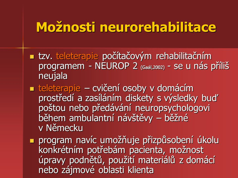 Možnosti neurorehabilitace tzv. teleterapie počítačovým rehabilitačním programem - NEUROP 2 (Gaál,2002) - se u nás příliš neujala tzv. teleterapie poč